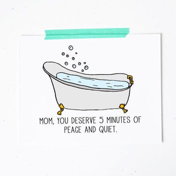 Mom birthday mothers day greeting card mama you deserve 5 minutes of peace and quiet bubble bath blue white simple little sloth