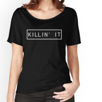 Killin' It (Chic and Stylish Design) by onitees