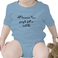 All because Two people fell in Love Infant Shirt