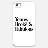 Young, Broke & Fabulous iPhone 5s case by Rex Lambo | Casetagram