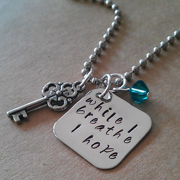 """Hand Stamped """"While I Breathe I Hope"""" Necklace"""