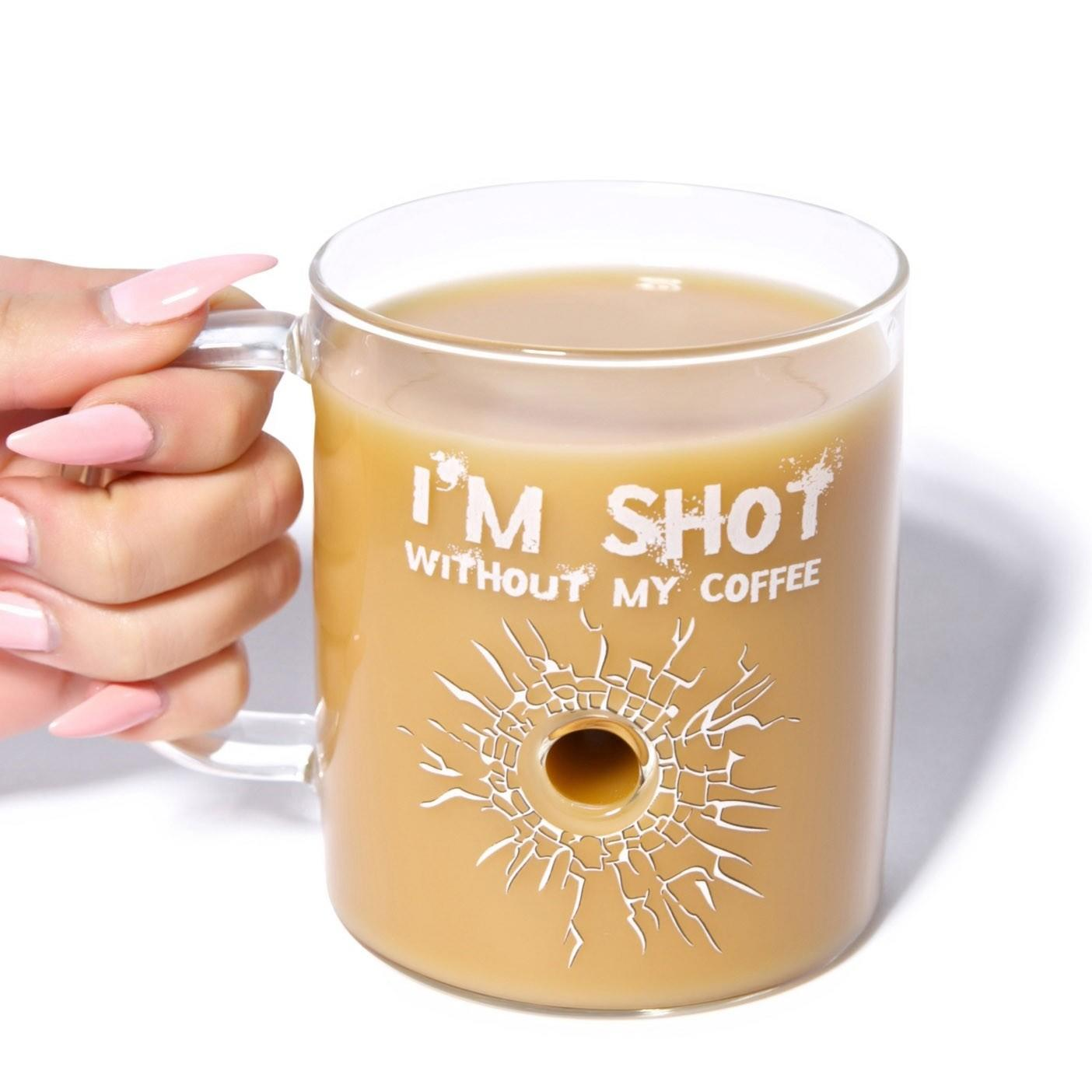 I M Shot Without My Coffee Mug Clear From Always Fits