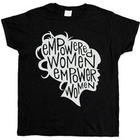 Empowered Women Empower Women -- Women's T-Shirt