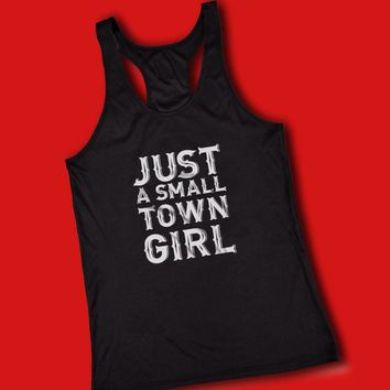 Just A Small Town Girl Country Southern Sayings Women'S Tank Top