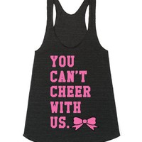 You Can't Cheer With Us-Unisex Athletic Tri Black Tank