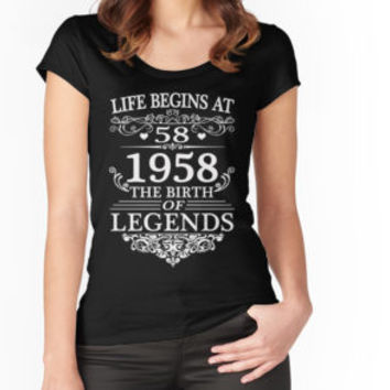 'Life Begins At 58 1958 The Birth Of Legends' T-Shirt by niceredtee