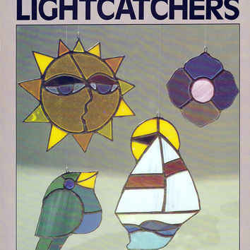 Stained Glass Lightcatchers: Easy to Make - Book by Ed Sibbett