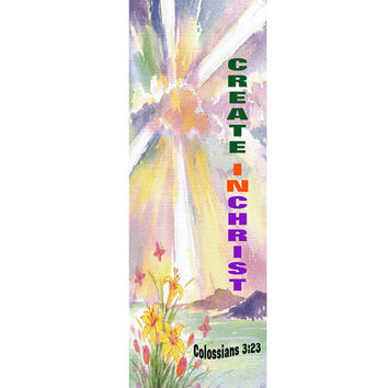 Create In Christ Laminated Bookmark, Colossians 3:23, OOAK Original Design