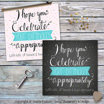 """Funny Birthday Greeting Card - I hope you celebrate your b-day appropriately with Booze and Bad Decisions - 4.75"""" Square Card - Adult Humor"""
