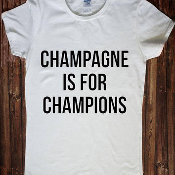 Champagne is for Champions Shirt Funny Gray Pink Elegant Women T-shirt Tank Top Fitness Muscle Mom Graphic Tee Wine Drinking Drunk Cocktail
