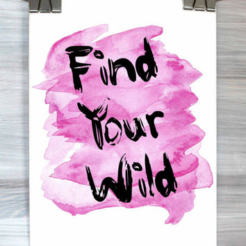 Dorm Room Decor Find Your Wild Print Watercolor Quote Typography Poster Teen Bedroom Wall Art Home Decor