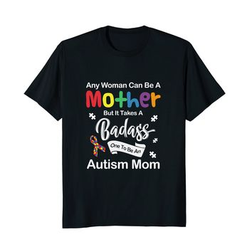 It Takes A Badass One To Be An Autism Mom