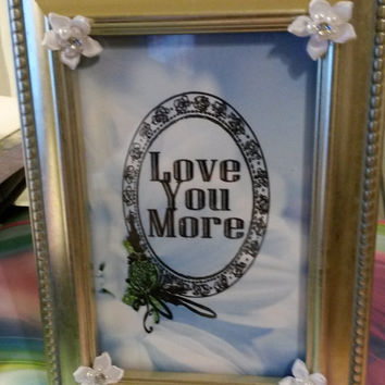 Up-Cycled Cottage Chic LOVE YOU MORE Picture Frame With White Floral Details