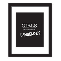 Inspirational quote print 'Girls who write are dangerous'