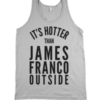 Hotter Than James Franco-Unisex Silver Tank