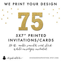 "75 Printed CARD STOCK INVITATIONS 5x7"" We Print Your Design! Professionally Printed by digibuddha Printing Invite Greeting or Photo Card"