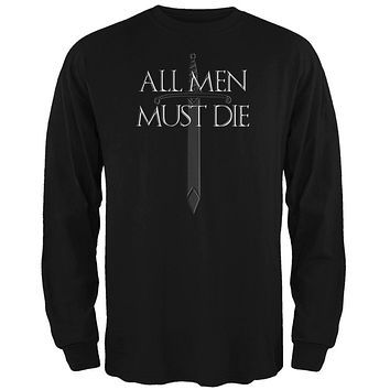 All Men Must Die Medieval Sword Mens Long Sleeve T Shirt
