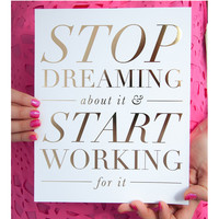 Stop Dreaming Print, Gold Foil