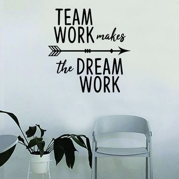 Team Work Makes the Dream Work Quote Decal Sticker Wall Vinyl Art Home Room Decor Teacher School Classroom Office Job Sports