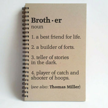 Brother definition, 5x8 custom Journal, personalized, spiral notebook, brown kraft notebook, white journal, gift for brother, best friend