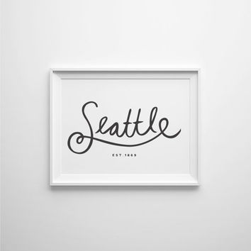 Seattle Art Print, Seattle Established 1869, Black and White Art, Seattle Printable art, Black and White City Art Print, Seattle Wall Poster