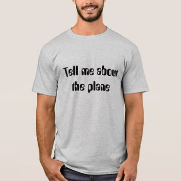 Tell me about the plane T-Shirt