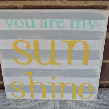 you are my sunshine wooden sign grey white stripe yellow letters aqua painted wooden sign babys room