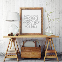 Typography Art Print Black and White Typographic print Printable Inspirational print Nothing is Impossible The Word itself Says I'm Possible