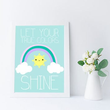 Kawaii Rainbow, Let Your True Colors Shine, Nursery Printable, Instant Download, Inspirational Quote, Kids Room Wall Art, Classroom Decor