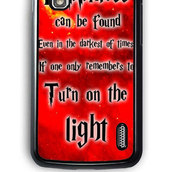 Google Nexus 4 Case - Hard (PC) Cover with Harry Potter Quotes Happiness Can be Found Even in The Darkest of Times If One Remembers Plastic Case Design