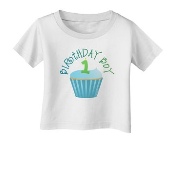 Cute First Birthday Cupcake - Birthday Boy Infant T-Shirt by TooLoud