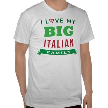 I Love My Big Italian Family Reunion T-Shirt Idea from Zazzle.com