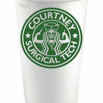 Surgical Technician Ceramic Custom Coffee Cup - Custom Reusable Coffee Cup - Personalized Surgical Tech Travel Mug - Ceramic Tumbler