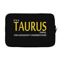 It's A Taurus Thing Laptop sleeve