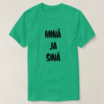 Finnish Word for me and you T-Shirt