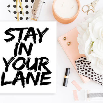 Quote Print, Printable Wall Art, Stay In Your Lane, Quote Print, Wall Art, Digital Art, Instant Download, Digital Download