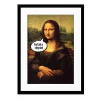 Mona Lisa - I'm Kind of a Big Deal - Humorous Funny Art Print - Leonardo da Vinci - Famous Painting - Quotation Poster - 12x18 Wall Art