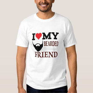 I Love My Bearded Friend White T-shirt Man