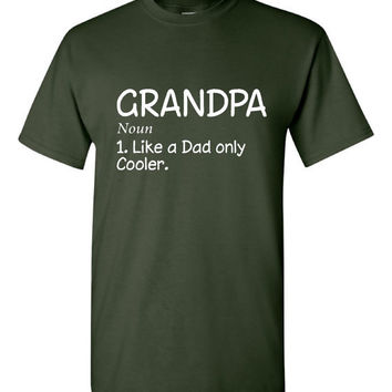 GRANDPA. Like a dad only cooler t shirt