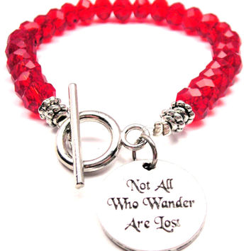 Not All Who Wander Are Lost Crystal Beaded Toggle Style Bracelet