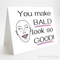 Funny Card, Bald Does Look Good, Breast Cancer Card, Love Gift, Cancer Survivor, Pink, Bald Woman