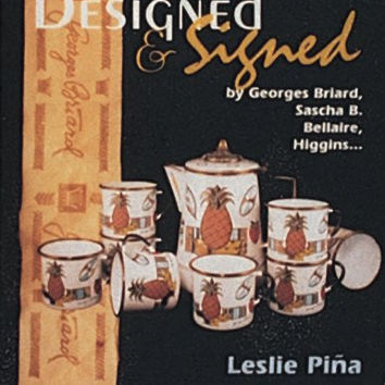 Fifties and Sixties Glass, Ceramic and Enamel Ware: Designed and Signed by George Briard, Sascha Brastoff, Bellaire, Higgins... (Schiffer Book for Collectors with Values)