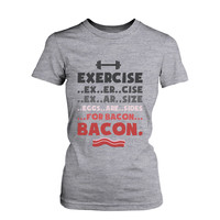 Women's Funny Graphic Tee - Exercise for Bacon Grey Cotton T-shirt