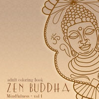 Adult Coloring Books: Zen Buddha: Doodles and Patterns to Color for Grownups (Mindfulness) (Volume 1)