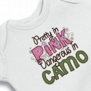 Pretty in Pink Dangerous in Camo Embroidered Onesuit Baby Girl