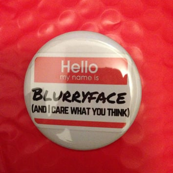 Blurryface 2.5 Inch Pinback Button