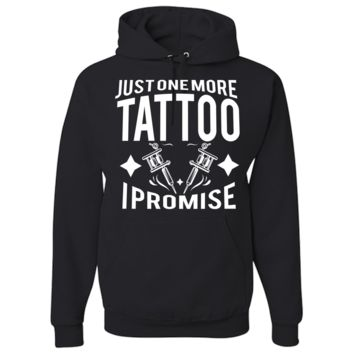 Just One More Tattoo I Promise Unisex Hoodie