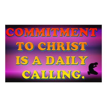 Commitment To Christ Is A Daily Calling. Photo Print