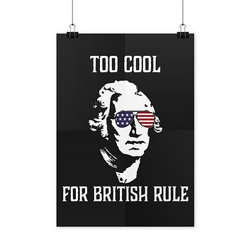 Too Cool For British Rule Poster Funny George Washington Poster