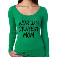 World's OKayest mom mothers day Women Long Sleeve Shirt